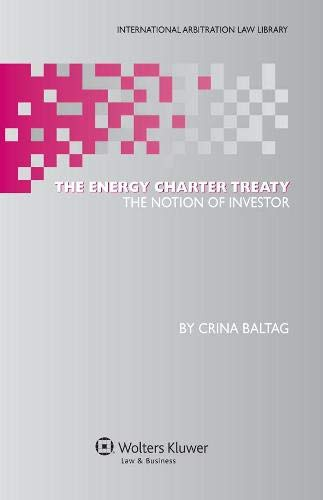 9789041134288: The Energy Charter Treaty. The Notion of Investor (International Arbitration Law Library)