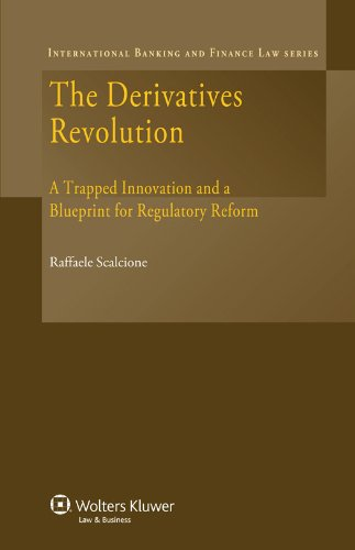 9789041134301: The Derivatives Revolution: A Trapped Innovation and a Blueprint for Regulatory Reform (International Banking & Finance Law Series) (International Banking and Finance Law)