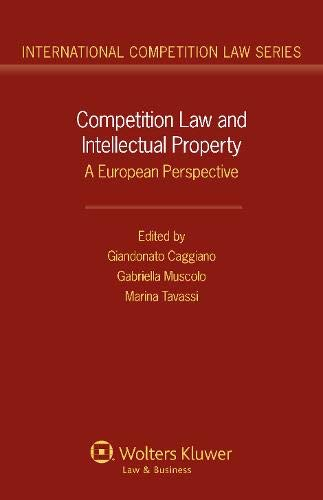 Competition Law and Intellectual Property: A European: Caggiano, Giandonato; Muscolo,