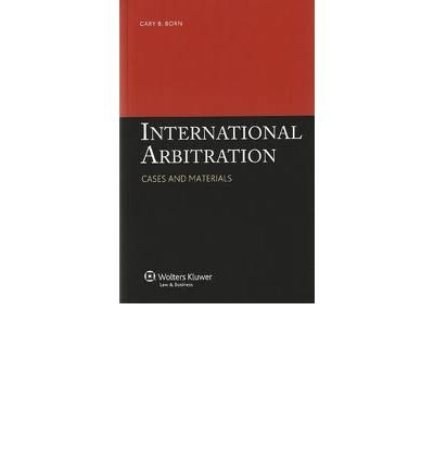 9789041134585: International Arbitration: Cases and Materials