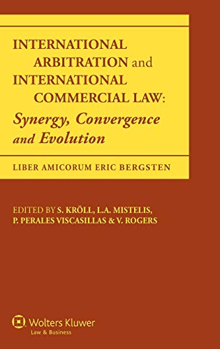 9789041135223: International Arbitration and International Commercial Law: Synergy, Convergence and Evolution