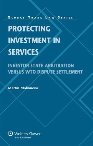 9789041138279: Protecting Investment in Services. Investor State Arbitration versus WTO Dispute Settlement (Global Trade Law)