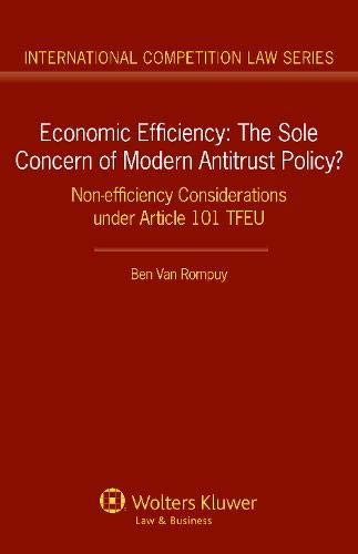 Economic Efficiency: The Sole Concern of Modern Antitrust Policy (International Competition Law): ...