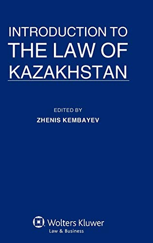 Introduction to the Law of Kazakhstan: Zhenis Kembayev