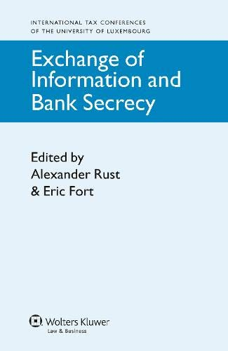Exchange of Information and Bank Secrecy (International Tax Conferences of the University of ...