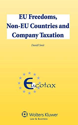 EU Freedoms, Non-EU Countries and Company Taxation: D S Smit