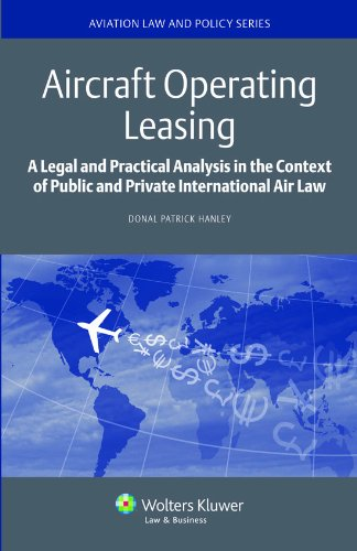 9789041140456: Aircraft Operating Leasing: a Legal and Practical Analysis in the Context of Public and Private International Air Law (Aviation Law and Policy)