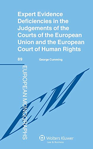 9789041141231: Expert Evidence Deficiencies in the Judgments of the Courts of the European Union and the European Court of Human Rights (European Monographs)