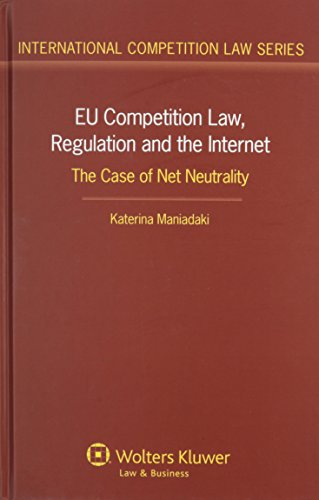 9789041141408: EU Competition Law, Regulation and the Internet. The Case of Net Neutrality (International Competition Law)