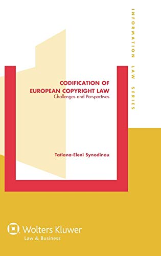 9789041141453: Codification of European Copright Law, Challenges and Perspective (Information Law Series)
