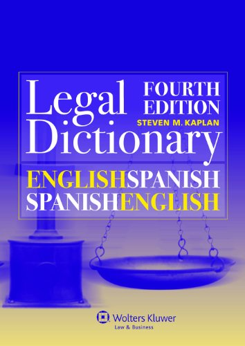 English/Spanish and Spanish/English Legal Dictionary: Kaplan, Steven M.