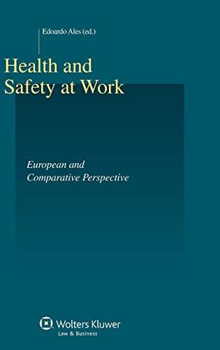 Health and Safety at Work: European and Comparative Perspectives (Studies in Employment and Social ...
