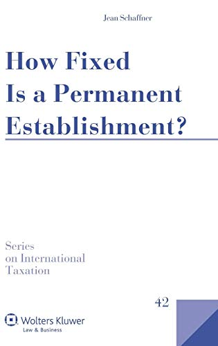 How Fixed Is a Permanent Establishment? (International Taxation): Schaffner, Jean