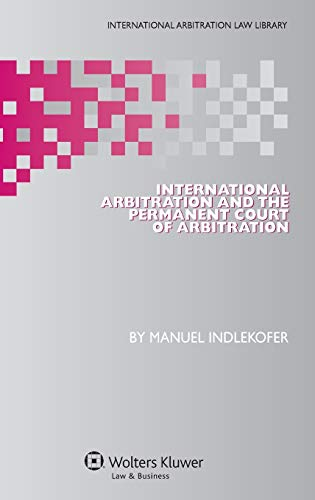 9789041147660: International Arbitration and the Permanent Court of Arbitration (International Arbitration Law Library)