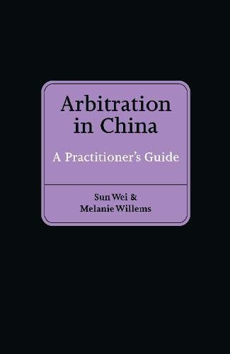 9789041148407: Arbitration in China. A Practitioner's Guide