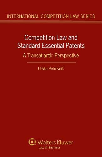 Competition Law and Standard Essential Patents. A Transatlantic Perspective (International ...
