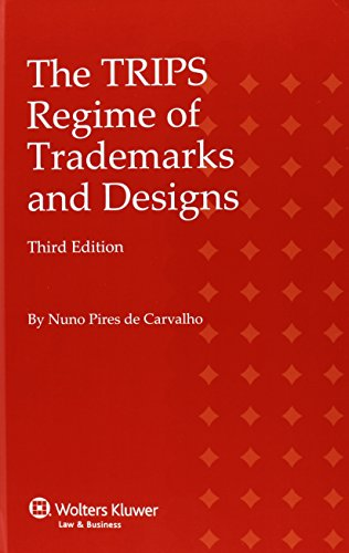 The TRIPS Regime of Trademarks and Designs (Hardback): Nuno Pires Carvalho