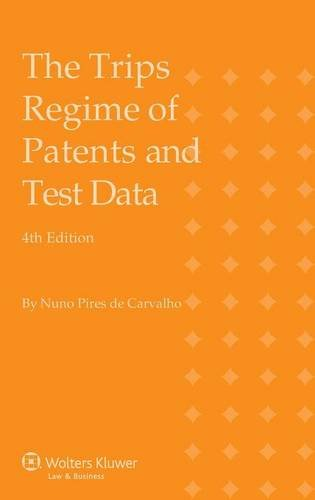 The TRIPS Regime of Patents and Test Data (Hardback): Nuno Pires Carvalho