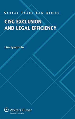 CISG Exclusion and Legal Efficiency (Global Trade: Spagnolo, Lisa