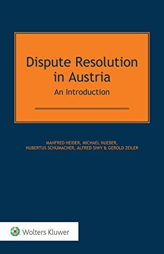 Dispute Resolution in Austria: An Introduction (Hardback): Manfred Heider, Michael Nueber, Hubertus...