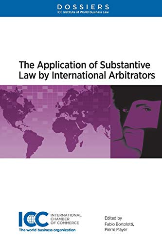 9789041161017: Application of Substantive Law by International Arbitrators (Dossiers)