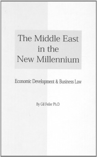 Middle East in the New Millenium: Economic Development and Business Law (Hardback): Gil Feiler