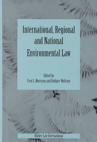 International, Regional And National Environmental Law: Fred Morrison