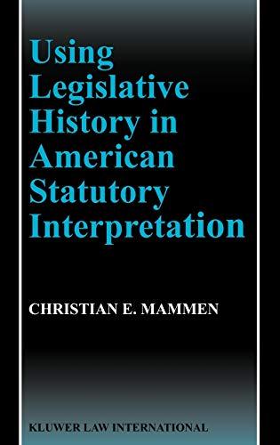 Using Legislative History in American Statutory Interpretation: Christian E. Mammen