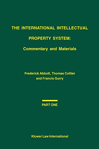 International Intellectual Property System, Commentary and Materials: Frederick M. Abbott;