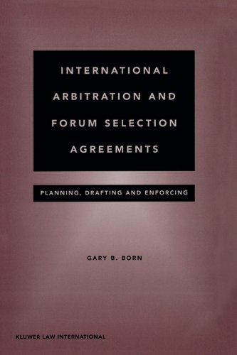 9789041193421: International Arbitration and Forum Selection Agreements - Planning, Drafting and Enforcing