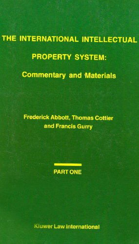 The International Intellectual Property System : Commentary: Frederick M. Abbott;