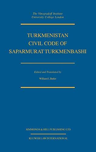9789041195524: Turkmenistan Civil Code of Saparmurat Turkmenbashi (Cis Civil Code Series)