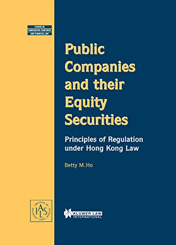 9789041196484: Public Companies and Their Equity Securities: Principles of Regulation under Hong Kong Law (Studies in Comparative Corporate and Financial Law, 2)