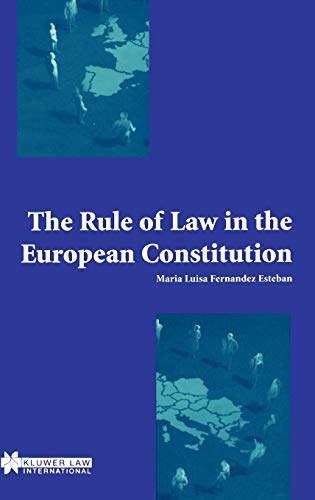 The Rule of Law in the European Constitution (Hardback) - Marian Luisa Fernandez Estaban