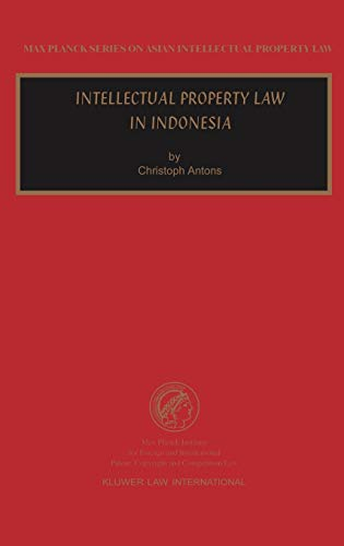 Intellectual Property Law in Indonesia (Hardback): Christoph Antons