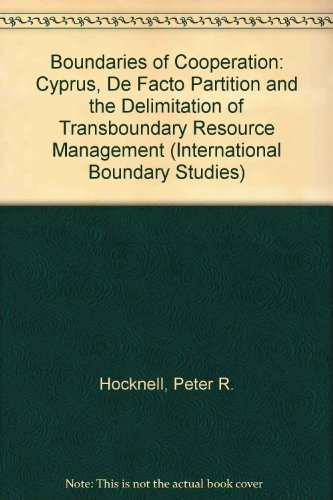 9789041198099: Boundaries of Cooperation:Cyprus, de Facto Partition, and the Delimitation Oftrans Boundary Resource Management (International Boundary Studies Series)