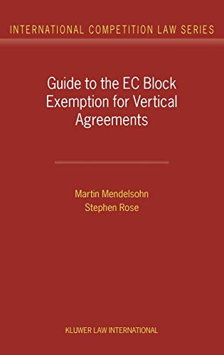 9789041198136: Guide to the EC Block Exemption for Vertical Agreements (International Competition Law Series, V. 4)
