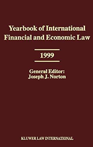Yearbook of International Financial and Economic Law 1999: v. 4 (Hardback): Norton, Joseph J.
