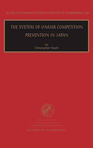 9789041198372: The System of Unfair Competition Prevention in Japan (Max Planck Series on Asian Intellectual Property Set)
