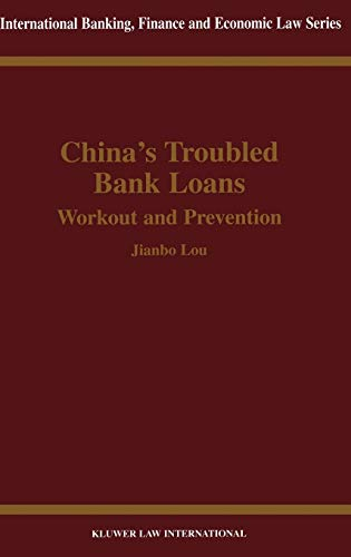 9789041198396: China's Troubled Bank Loans, Workout & Prevention (International Banking, Finance and Economic Law Series Set)