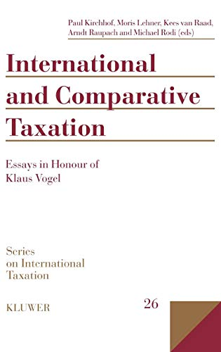 International and Comparative Taxation, Essays in Honour: Kirchhof, Paul; Lehner,