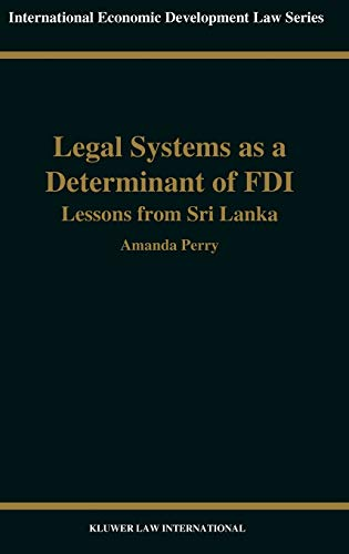 9789041198532: Legal Systems as A Determinant of Fdi, Lessons From Sri Lanka (International Economic Development Law, V. 13)