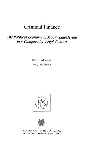 Criminal Finance: The Political Economy of Money Laundering in a Comparative Legal Context (...