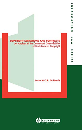 9789041198679: Copyright Limitations and Contracts, An Analysis of the Contractual Overridability of Limitations on Copyright (Information Law Series Set)