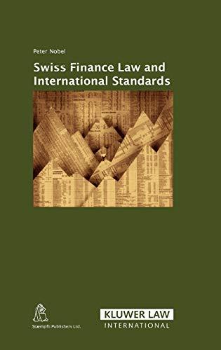 Swiss Financial Law in an International Context (Hardback): Peter Nobel
