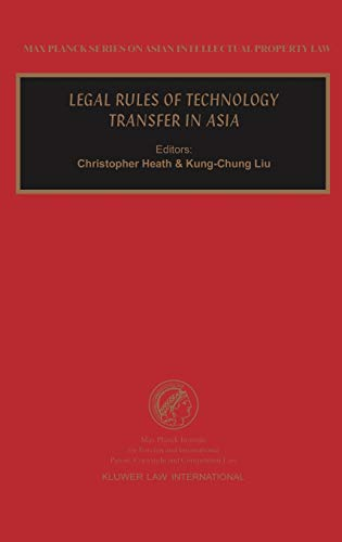 Legal Rules of Technology Transfer in Asia (Max Planck Series on Asian Intellectual Property Set)