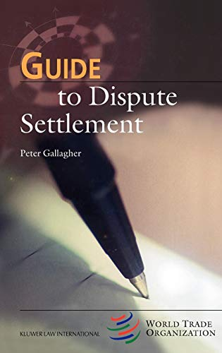 Guide to Dispute Settlement (Wto Guide Series) - Peter Gallagher
