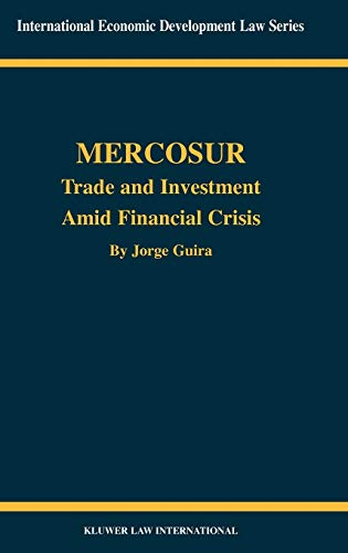 9789041199188: Mercosur: Trade and Investment Amid Financial Crisis (International Economic Development Law, 18)