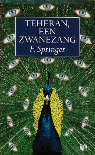 Teheran, een Zwanezang (Dutch Edition): SPRINGER