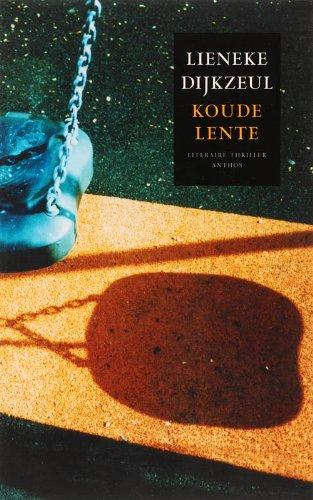 Koude lente.: LIENEKE DIJKZEUL (1950-).